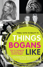 Things Bogans Like : Tribal Tatts to Reality TV: How to Recognise the 21st Century Bogan - E. Chas McSween