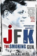 JFK  : The Smoking Gun - Colin McLaren