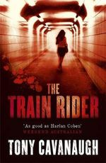 The Train Rider - Tony Cavanaugh