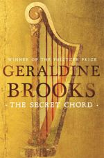 The Secret Chord - Geraldine Brooks