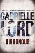Dishonour - Gabrielle Lord