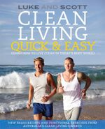 Clean Living Quick & Easy - Luke Hines