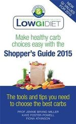 Low GI Diet Shopper's Guide 2015 - Dr. Jennie Brand-Miller