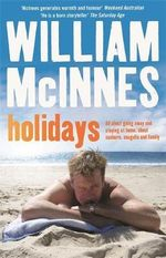 Holidays : All about going away and staying at home, about sunburn, seagulls and family - William McInnes