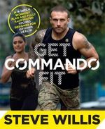 Get Commando Fit : Signed Copies Available!* - Steve Willis