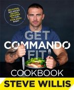 Get Commando Fit Cookbook - Steve Willis