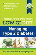 Low GI Diet : Managing Type 2 Diabetes - Dr. Jennie Brand-Miller