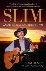 Slim : Another Day, Another Town - Slim Dusty