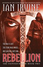 Rebellion : The Tainted Realm : Book 2 - Ian Irvine