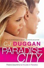 Paradise City : Paradise City - C. J. Duggan