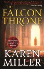 The Falcon Throne : The Tarnished Crown - Karen Miller