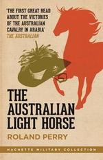 The Australian Light Horse - Roland Perry