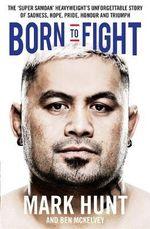 Born to Fight - Mark Hunt