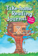 Take-Home Reading Journal : Lower Primary - Pearson Education Australia