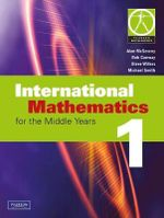 International Mathematics for the Middle Years 1 : Coursebook and CD - Alan McSeveny