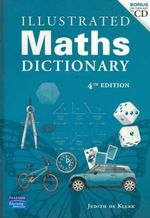 Illustrated Maths Dictionary : 4th Edition - Judith De Klerk