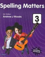 Spelling Matters Book 3 : 3rd Edition - Andrew Woods