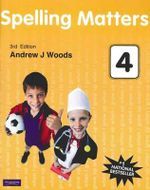 Spelling Matters Book 4 : 3rd Edition - Andrew Woods