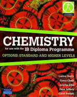 Chemistry for Use with the IB Diploma Programme  : Options Standard and Higher Level Student Book (incl. Book + CD) - Pearson Education Australia