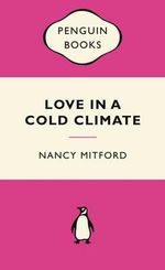 Love in a Cold Climate : Pink Popular Penguin - Nancy Mitford