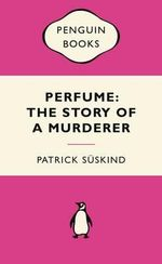 Perfume : The Story Of A Murderer : Pink Popular Penguin - Patrick Suskind