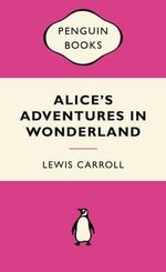 Alice's Adventures in Wonderland : Pink Popular Penguin - Lewis Carroll
