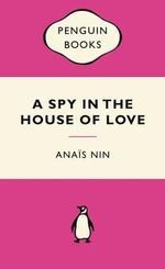A Spy In The House Of Love : Pink Popular Penguin - Anais Nin