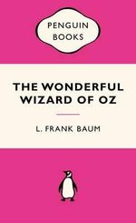 The Wonderful Wizard of Oz : Pink Popular Penguins - L. Frank Baum