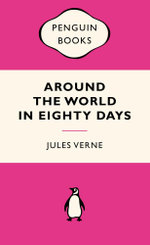 Around the World in Eighty Days : Pink Popular Penguins - Jules Verne