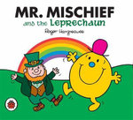 Mr. Mischief and the Leprechaun : Mr. Men / Little Miss Series  - Roger Hargreaves