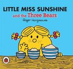 Little Miss Sunshine and the Three Bears : Mr. Men / Little Miss Series - Roger Hargreaves