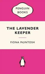 The Lavender Keeper : Pink Popular Penguins - Fiona McIntosh