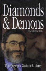 Diamonds and Demons: the Joseph Gutnick Story : The Joseph Gutnick Story - David Bernstein