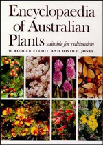 Encyclopaedia of Australian Plants : Suitable for Cultivation - W.Rodger Elliot