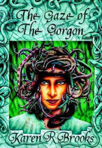 The Gaze of the Gorgon - Karen R. Brooks