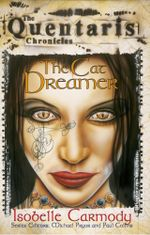 The Cat Dreamer : The Quentaris Chronicles    - Isobelle Carmody