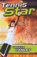 Tennis Star - Raewyn Caisley