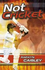 Not Cricket - Raewyn Caisley