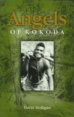 Angels of Kokoda - David Mulligan