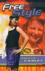 Free Style : Sports Fiction Ser. - Raewyn Caisley
