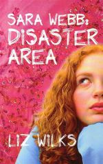 Sara Webb : Disaster Area - Liz Wilks