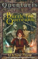 Battle for Quentaris : The Quentaris Chronicles - Michael Pryor