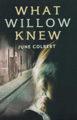 What Willow Knew - June Colbert