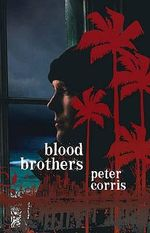 Blood Brothers - Peter Corris