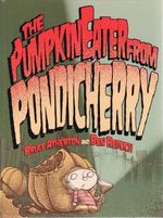 The Pumpkin Eater of Pondicherry - Bruce Atherton