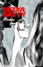 Media Savvy - Jim Schembri