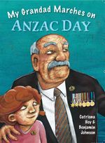 My Grandad Marches on Anzac Day - Catriona Hoy