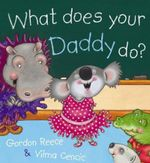 What Does Your Daddy Do? - Gordon Reece