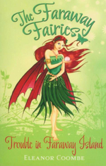 Trouble in Faraway Island : The Faraway Fairies - Book 3 - Eleanor Coombe