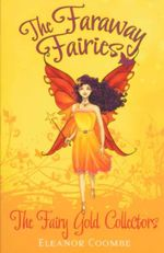 The Fairy Gold Collectors : The Faraway Fairies - Book 4 - Eleanor Coombe